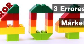 Los 3 mayores errores de marketing de las empresas