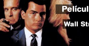 Películas para emprendedores: Wall Street, la avaricia rompe el saco